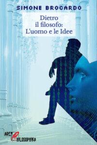 Dietro il filosofo: l'uomo e le Idee