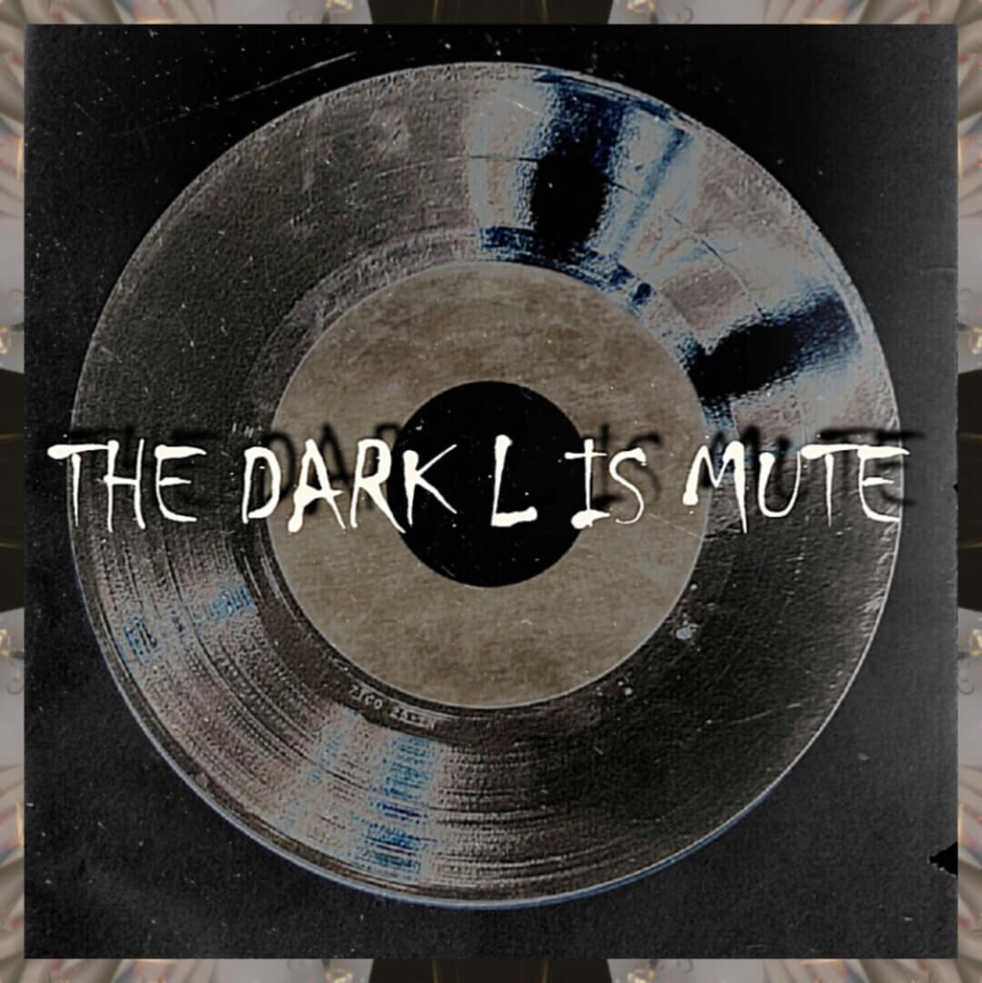 The Dark L is mute
